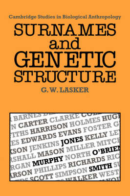 Surnames and Genetic Structure - Cambridge Studies in Biological and Evolutionary Anthropology 1 (Hardback)