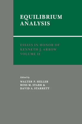 Essays in Honor of Kenneth J. Arrow: Equilibrium Analysis Volume 2 (Hardback)