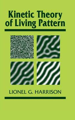 Developmental and Cell Biology Series: Kinetic Theory of Living Pattern Series Number 28 (Hardback)
