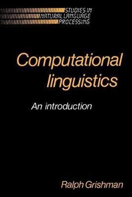 Computational Linguistics: An Introduction - Studies in Natural Language Processing (Paperback)