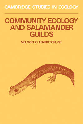 Cambridge Studies in Ecology: Community Ecology and Salamander Guilds (Paperback)