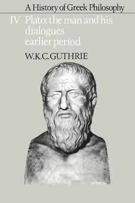 A History of Greek Philosophy: Volume 4, Plato: The Man and his Dialogues: Earlier Period (Paperback)