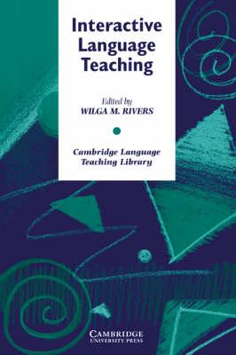 Interactive Language Teaching - Cambridge Language Teaching Library (Paperback)
