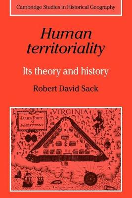 Human Territoriality: Its Theory and History - Cambridge Studies in Historical Geography (Paperback)