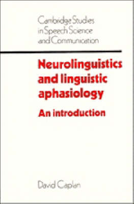 Neurolinguistics and Linguistic Aphasiology: An Introduction - Cambridge Studies in Speech Science and Communication (Paperback)