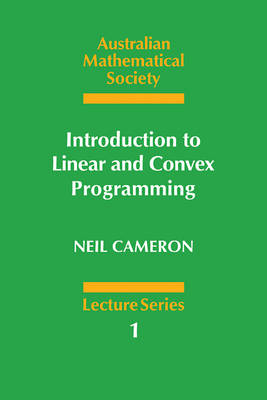 Introduction to Linear and Convex Programming - Australian Mathematical Society Lecture Series (Paperback)