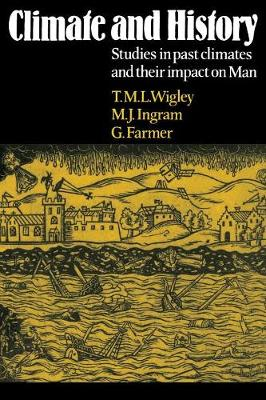 Climate and History: Studies in Past Climates and their Impact on Man (Paperback)