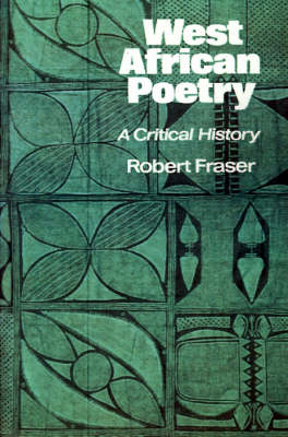 West African Poetry: A Critical History (Paperback)