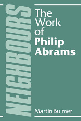 Neighbours: The Work of Philip Abrams (Paperback)