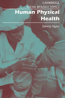 Cambridge Social Biology Topics: Human Physical Health (Paperback)