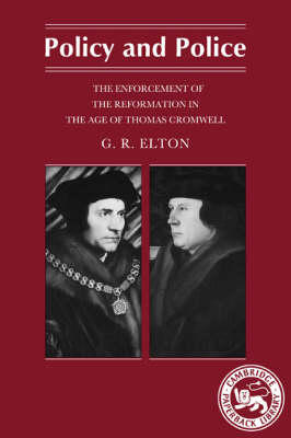 Policy and Police: The Enforcement of the Reformation in the Age of Thomas Cromwell (Paperback)