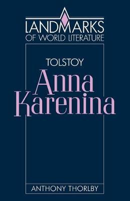 Tolstoy: Anna Karenina - Landmarks of World Literature (Paperback)