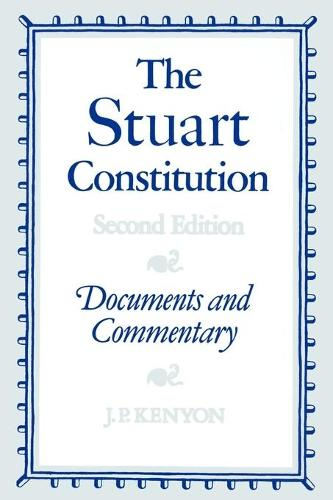 The Stuart Constitution, 1603-1688: Documents and Commentary (Paperback)