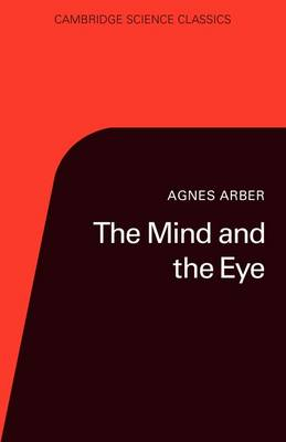 The Mind and the Eye: A Study of the Biologist's Standpoint - Cambridge Science Classics (Paperback)