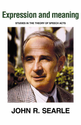 Expression and Meaning: Studies in the Theory of Speech Acts (Paperback)