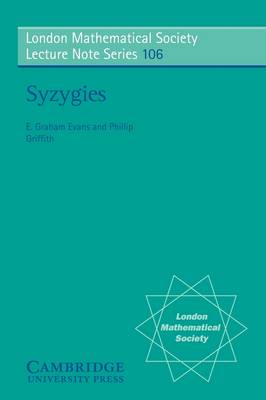 London Mathematical Society Lecture Note Series: Syzygies Series Number 106 (Paperback)