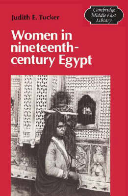 Cambridge Middle East Library: Women in Nineteenth-Century Egypt Series Number 7 (Paperback)