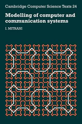 Modelling of Computer and Communication Systems - Cambridge Computer Science Texts 24 (Paperback)
