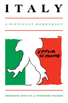 Italy: A Difficult Democracy: A Survey of Italian Politics (Paperback)