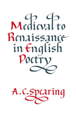 Medieval to Renaissance in English Poetry (Paperback)