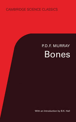 Bones: A Study of the Development and Structure of the Vertebrate Skeleton - Cambridge Science Classics (Paperback)