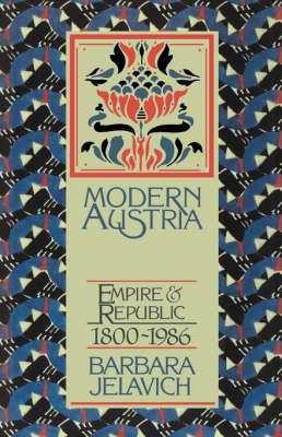 Modern Austria: Empire and Republic, 1815-1986 (Paperback)