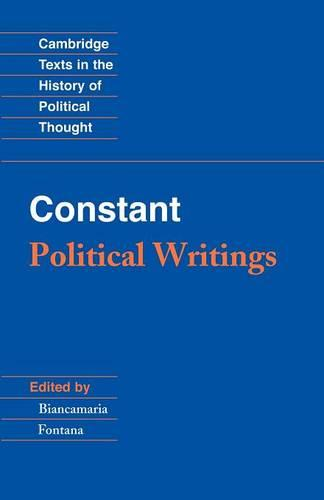 Constant: Political Writings - Cambridge Texts in the History of Political Thought (Paperback)