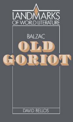 Balzac: Old Goriot - Landmarks of World Literature (Paperback)