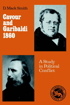 Cavour and Garibaldi 1860: A Study in Political Conflict (Paperback)