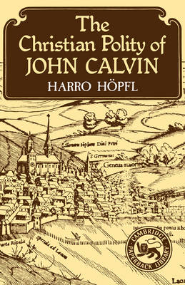 The Christian Polity of John Calvin - Cambridge Studies in the History and Theory of Politics (Paperback)