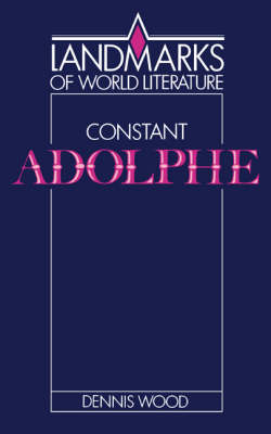 Landmarks of World Literature: Constant: Adolphe (Paperback)