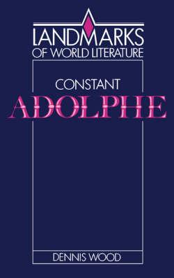 Constant: Adolphe - Landmarks of World Literature (Paperback)