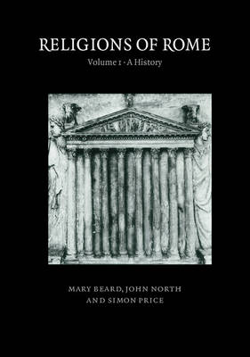 Religions of Rome: Volume 1, A History (Paperback)