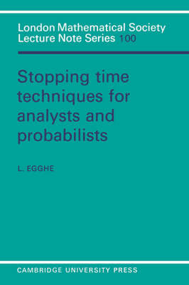 London Mathematical Society Lecture Note Series: Stopping Time Techniques for Analysts and Probabilists Series Number 100 (Paperback)