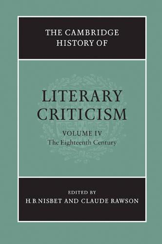 The Cambridge History of Literary Criticism: The Eighteenth Century Volume 4 (Paperback)
