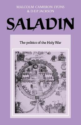 University of Cambridge Oriental Publications: Saladin: The Politics of the Holy War Series Number 30 (Paperback)