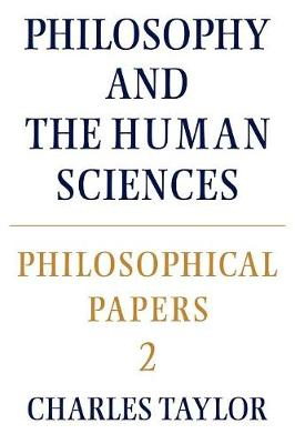 Philosophical Papers: Volume 2, Philosophy and the Human Sciences (Paperback)