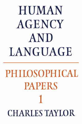 Philosophical Papers: Volume 1, Human Agency and Language (Paperback)