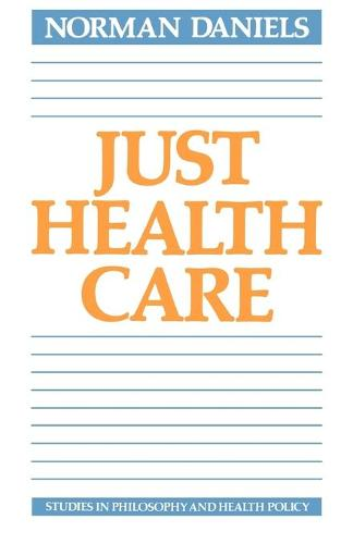 Just Health Care - Studies in Philosophy and Health Policy (Paperback)