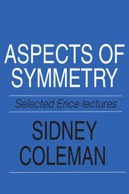 Aspects of Symmetry: Selected Erice Lectures (Paperback)
