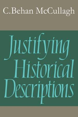 Cambridge Studies in Philosophy: Justifying Historical Descriptions (Paperback)