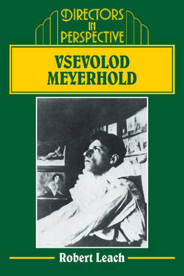 Vsevolod Meyerhold - Directors in Perspective (Paperback)