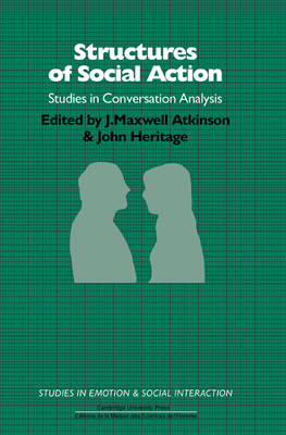 Structures of Social Action - Studies in Emotion and Social Interaction (Paperback)