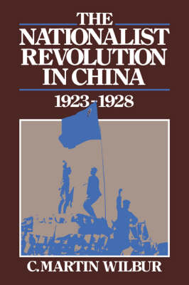 The Nationalist Revolution in China, 1923-1928 (Paperback)