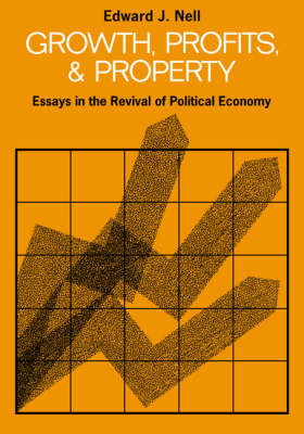 Growth, Profits and Property: Essays in the Revival of Political Economy (Paperback)