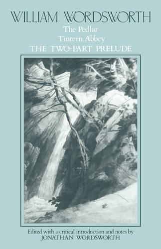 William Wordsworth: The Pedlar, Tintern Abbey, the Two-Part Prelude (Paperback)