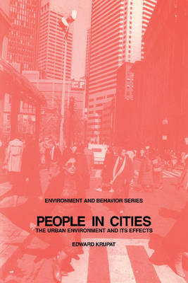 People in Cities: The Urban Environment and its Effects - Environment and Behavior (Paperback)