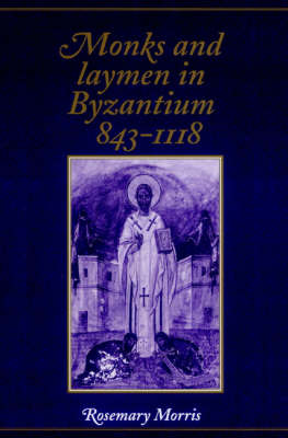 Monks and Laymen in Byzantium, 843-1118 (Paperback)