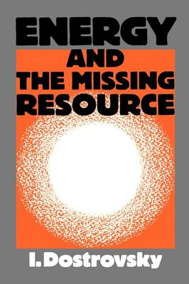 Energy and the Missing Resource: A View from the Laboratory (Paperback)