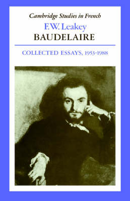 Cambridge Studies in French: Baudelaire: Collected Essays, 1953-1988 Series Number 30 (Hardback)